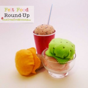 One Creative Roundup (Felt Food Edition) at OneCreativeMommy.com